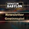 Newsletter-Gewinnspiel  im Saunaclub Babylon