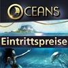 Eintrittspreise im Oceans