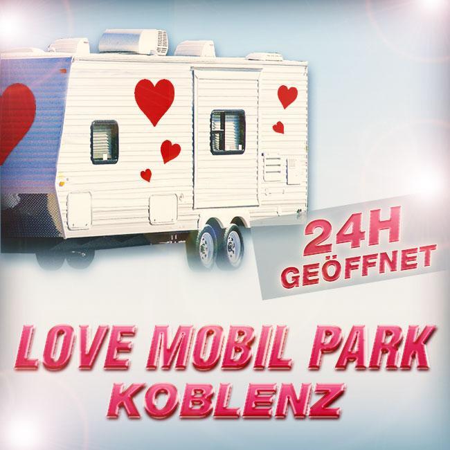 JETZT TERMIN SICHERN! MEGA-LOVE MOBIL PARK - Die Sensation in Koblenz/ Mendig