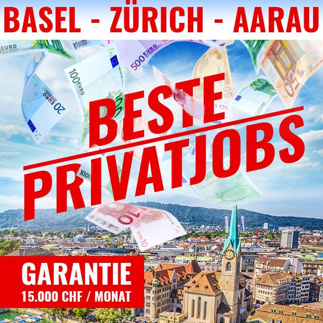 ГАРАНТИЯ 15 000 В МЕСЯЦ - Лучшие частные рабочие места - BASEL / ZURICH / AARAU