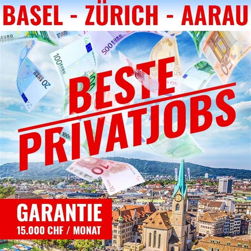 GARANTIE 15 000 PRO MONAT - Beste Privat Jobs - BASEL / ZÜRICH / AARAU