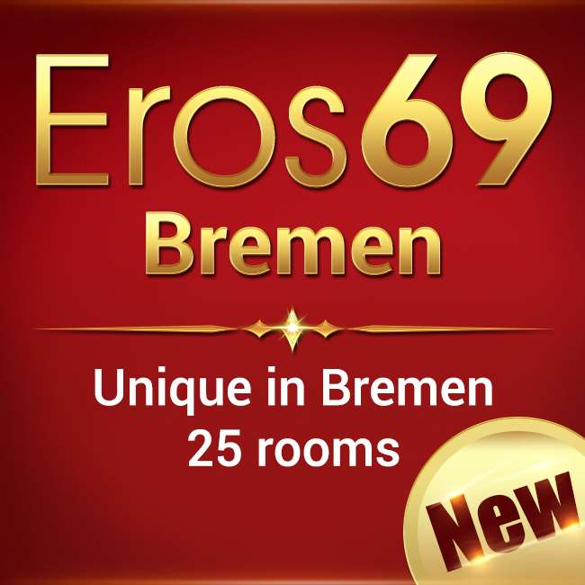 Eros 69 - The new address in Bremen