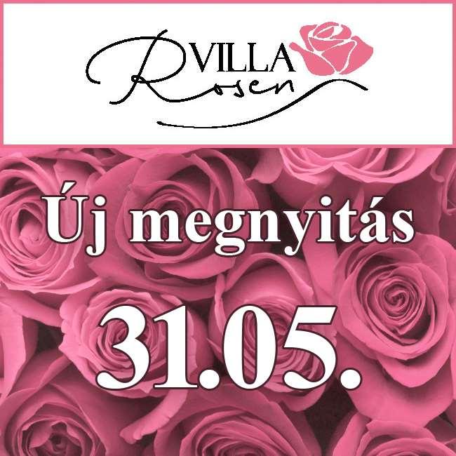 Villa Rosen - Új nyitás 31.05.