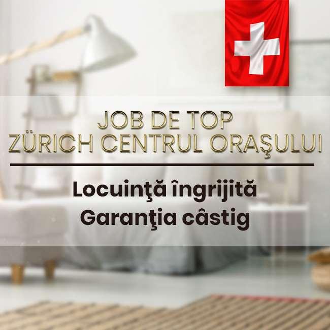 Orașul Zurich - Oameni plătiți bine - Condiții corecte!